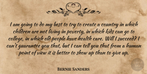 Children Quotes, Bernie Sanders Quote About Country, Giving Up, Children: I Am Going To Do...