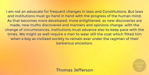 Change Quotes, Thomas Jefferson Quote About Change, Peace, Boys: I Am Not An Advocate...