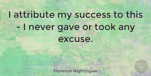 Positive Quotes, Florence Nightingale Quote About Inspirational, Motivational, Positive: I Attribute My Success To...