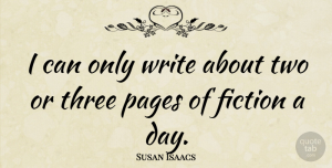 Susan Isaacs Quote About undefined: I Can Only Write About...