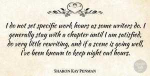 Sharon Kay Penman Quote About Chapter, Generally, Hours, Known, Night: I Do Not Set Specific...