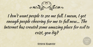 Mean Quotes, Steve Harvey Quote About Cheer, Fall, Mean: I Dont Want People To...