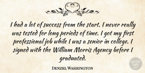 Success Quotes, Denzel Washington Quote About Success, Senior, Jobs: I Had A Lot Of...