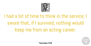 Acting Quotes, Norman Fell Quote About Acting, Time: I Had A Lot Of...