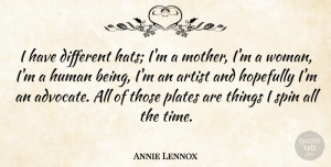 Annie Lennox Quote About Mother, Artist, Hats: I Have Different Hats Im...