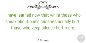 Inspirational Quotes, C. S. Lewis Quote About Love, Inspirational, Sad: I Have Learned Now That...