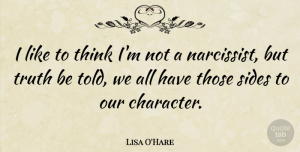 Lisa O'Hare Quote About Truth: I Like To Think Im...