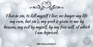 Artist Quotes, Michelangelo Quote About Artist, Evil, Heaven: I Live In Sin To...