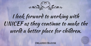 Orlando Bloom Quote About undefined: I Look Forward To Working...
