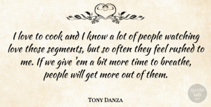 Tony Danza Quote About Giving Up, People, Ems: I Love To Cook And...