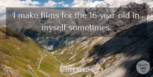 Scott Adkins Quote About undefined: I Make Films For The...