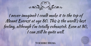 Yuichiro Miura Quote About Feelings, Age, World: I Never Imagined I Could...