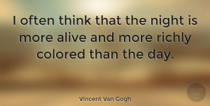 Inspirational Quotes, Vincent Van Gogh Quote About Inspirational, Good Night, Thinking: I Often Think That The...