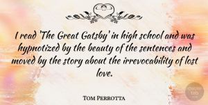 Tom Perrotta Quote About Lost Love, School, Stories: I Read The Great Gatsby...