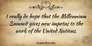 United Nations Quotes, Harri Holkeri Quote About Giving, Millennium, United Nations: I Really Do Hope That...