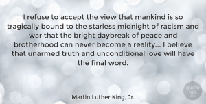 Love Quotes, Martin Luther King, Jr. Quote About Love, Faith, Peace: I Refuse To Accept The...
