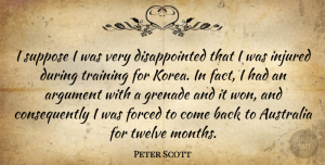 Peter Scott Quote About Korea, Australia, Training: I Suppose I Was Very...