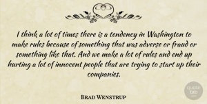 Adverse Quotes, Brad Wenstrup Quote About Adverse, Fraud, Hurting, People, Tendency: I Think A Lot Of...