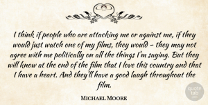 Heart Quotes, Michael Moore Quote About Country, Heart, Thinking: I Think If People Who...