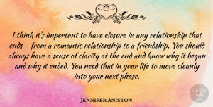 Jennifer Aniston Quote About Friendship, Moving On, Thinking: I Think Its Important To...
