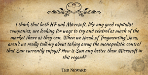 Ted Neward Quote About Both, Capitalist, Control, Currently, Good: I Think That Both Hp...