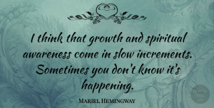 Thinking Quotes, Mariel Hemingway Quote About Spiritual, Thinking, Growth: I Think That Growth And...