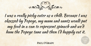 Paul O'Grady Quote About Children, Aunt, Tunes: I Was A Really Picky...