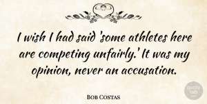 Athletes Quotes, Bob Costas Quote About American Celebrity, Athletes, Competing: I Wish I Had Said...