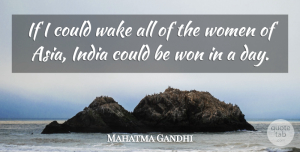 India Quotes, Mahatma Gandhi Quote About Asia, India, Ifs: If I Could Wake All...
