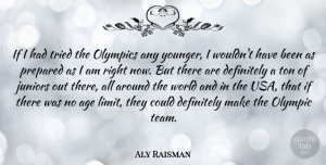 Aly Raisman Quote About Team, Usa, Age: If I Had Tried The...