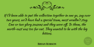 Bryan Robson Quote About Collection, English Athlete, Far, Glory, Special: If Id Been Able To...