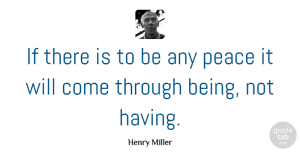 Henry Miller Quote About Happiness, Spiritual, Peace: If There Is To Be...