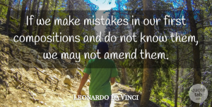 May Quotes, Leonardo da Vinci Quote About Mistake, May, Firsts: If We Make Mistakes In...