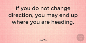 Change Quotes, Lao Tzu Quote About Change, Irish Poet: If You Do Not Change...