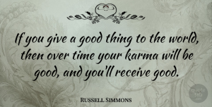 Russell Simmons Quote About Karma, Giving, World: If You Give A Good...