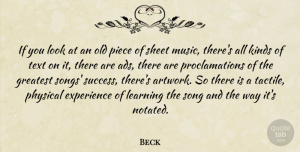 Success Quotes, Beck Quote About Experience, Greatest, Kinds, Learning, Music: If You Look At An...