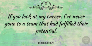 Ruud Gullit Quote About Team, Careers, Looks: If You Look At My...
