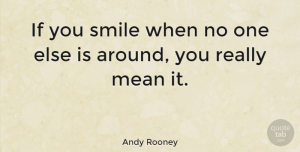 Happiness Quotes, Andy Rooney Quote About Love, Happiness, Smile: If You Smile When No...