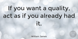 Leadership Quotes, William James Quote About Leadership, Self Esteem, Quality: If You Want A Quality...
