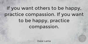 Happiness Quotes, Dalai Lama Quote About Inspirational, Happiness, Happy: If You Want Others To...