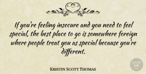 Travel Quotes, Kristin Scott Thomas Quote About Travel, Insecure, People: If Youre Feeling Insecure And...
