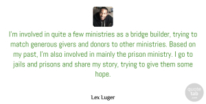 Few Quotes, Lex Luger Quote About Based, Donors, Few, Generous, Givers: Im Involved In Quite A...