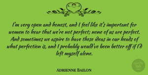 Adrienne Bailon Quote About Ideas, Perfect, Important: Im Very Open And Honest...