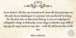 Abandon Quotes, Wil S. Hylton Quote About Abandon, Age, Bandwagon, Child, Full: In An Instant The Law...
