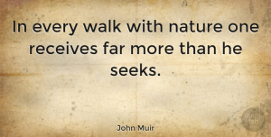 Nature Quotes, John Muir Quote About Nature, Adventure, Garden: In Every Walk With Nature...