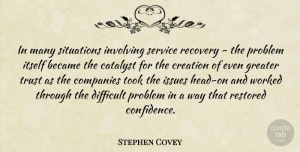 Leadership Quotes, Stephen Covey Quote About Inspiring, Leadership, Recovery: In Many Situations Involving Service...