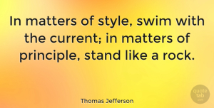 Motivational Quotes, Thomas Jefferson Quote About Inspirational, Motivational, Success: In Matters Of Style Swim...