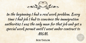Rod Taylor Quote About Jobs, Real, Men: In The Beginning I Had...