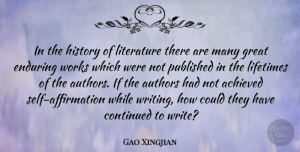 Gao Xingjian Quote About Writing, Self, Literature: In The History Of Literature...