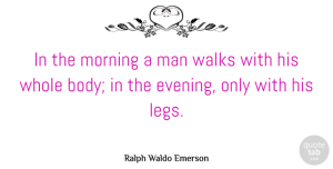 Good Morning Quotes, Ralph Waldo Emerson Quote About Good Morning, Men, Morning Inspirational: In The Morning A Man...